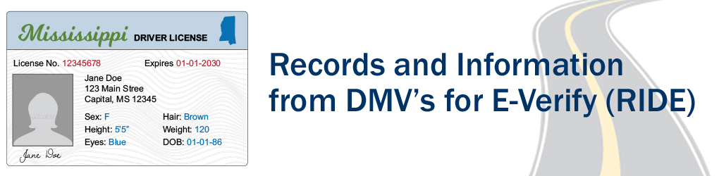 "Banner Showing screen capture of sample Mississippi Driver's License with ""Records and Information from DMVs for E-Verify (RIDE)"" as title caption"